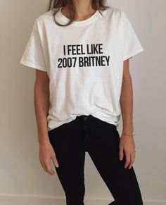 Welcome to Nalla shop :) For sale we have these great I feel like 2007 Britney t-shirts! With a large range of colors and sizes - just select your