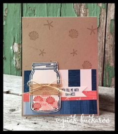 Pink Buckaroo Designs: Stamp Club June- Seaside Shore and Jar of Love