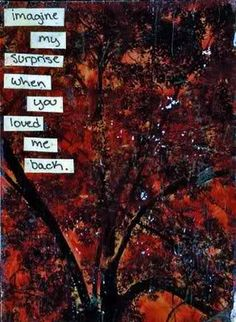 """PostSecret Chat :: View topic - Secrets That Make You Smile -- """"Imagine my surprise when you loved me back."""""""
