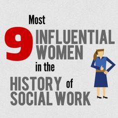 9 Most Influential Women in the History of Social Work | Repinned by Melissa K. Nicholson, LMSW www.adoptioncouns...