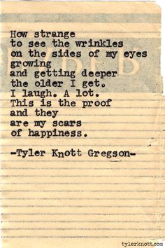 my scars of happiness - Typewriter Series #501 by Tyler Knott Gregson