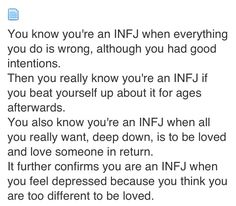 Maybe other types can relate to this as well, but I'm an INFJ and every bit of this rings true for me.