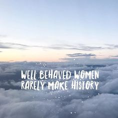 In the words of Laurel Thatcher Ulrich, 'well behaved women rarely make history.' Motivational quote, inspirational quotes, words to live by. Feminist quotes to inspire. International Womens Day Quotes, Success Words, Inspirational Quotes For Women, Motivational Quotes, Empowerment Quotes, Female Empowerment, Feminism Quotes, History Quotes, Frases