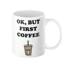 """Ok, But Coffee First"" Coffee Mug"