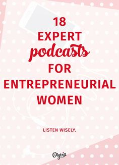 Check out these amazing podcast recommendations for entrepreneurial women from Erika Madden: http://olyvia.co/podcasts-for-women-online-entrepreneurs/