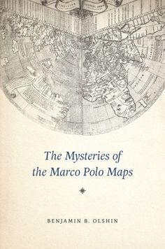 """Read """"The Mysteries of the Marco Polo Maps"""" by Benjamin B. Olshin available from Rakuten Kobo. What's the truth behind the travels of Marco Polo? """"A fascinating tale about maps, history and exploration. Religion, China Map, Videos Photos, Dutch Golden Age, Marco Polo, Ancient Mysteries, Old Maps, New Details, Library Of Congress"""