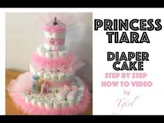 How to make a Diaper Cake - PRINCESS TIARA with PINK FEATHER BOA - YouTube