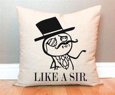 Like A Sir Meme Pillow Cover by AndersAttic on Etsy, $22.00