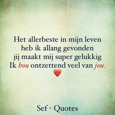 Happy Quotes, True Quotes, Qoutes, Love My Man, I Love You, Sef Quotes, Dutch Quotes, Lifestyle Quotes, Cute Love Quotes