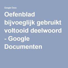Oefenblad bijvoeglijk gebruikt voltooid deelwoord - Google Documenten