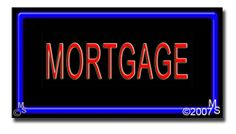 "Mortgage Neon Sign - 20"" x 37""-ANS1500-5788-R  37"" Wide x 20"" Tall x 3"" Deep  Flashing Border ""ON/OFF"" switch  Sign is mounted on an unbreakable black or clear Lexan backing  Top and bottom protective sides  110 volt U.L. listed transformer fits into a standard outlet  Hanging hardware & chain included  6' Power cord with standard transformer  For indoor use only  1 Year Warranty on electrical components."