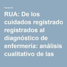 Acceso gratuito. De los cuidados registrados al diagnóstico de enfermería: análisis cualitativo de las expresiones prediagnósticas registradas por las enfermeras del Hospital General Universitario de Alicante
