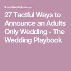 How To Tell Guests Children Aren T Invited To Your Wedding Wedding