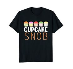 #Cupcake Snob #Tshirt for adults or children, available is several colors and sizes.  Fun casual #fashion #clothing you'll love.  Makes a great shirt gift too, visit now