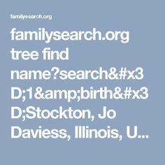 familysearch.org tree find name?search=1&birth=Stockton, Jo Daviess, Illinois, United States||1&self=john|baylor|0|0&_=1489241506628