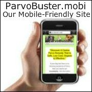 Check out ParvoBuster.mobi, our new mobile-friendly website where you can order a Parvo Treatment Kit for your sick doggie no matter where you are.