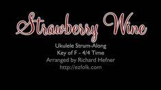 Strawberry Wine - Ukulele Strum-Along with Chords and Lyrics Strawberry Wine, Ukulele Songs, Music Stuff, Country Music, Lyrics, Neon Signs, Tutorials, Song Lyrics, Country