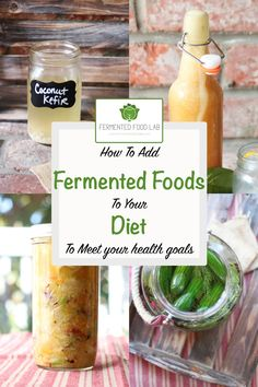 How to add fermented foods to your diet to meet your health goals. A must that manages cravings, reduces bloating and detoxifies and cleanses the body.
