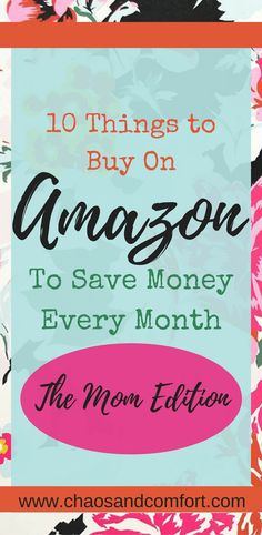 10 Items to buy on Amazon and save lots of money every month.  This is the Mom Edition of this list.  If you're a mom, there's something here for you!
