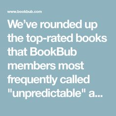 """We've rounded up the top-rated books that BookBub members most frequently called """"unpredictable"""" and """"twisted"""" in their reviews.From unputdownable thrillers to shock-inducing horror stories to classic whodunits, these are some of the best books with plot twists you'll never see coming."""