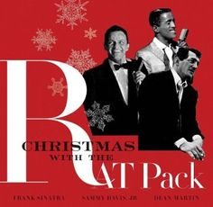 Holiday Cheers from Frank, Dean, & Sammy: Top 10 Rat Pack Christmas Songs   Maxine Nelson - AXS Contributor ('Christmas with The Rat Pack' album)