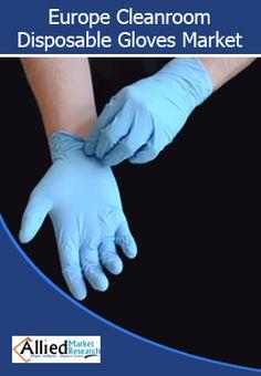 Europe Cleanroom Disposable Gloves Market: https://goo.gl/ELqyxE