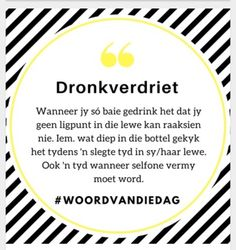 Dronkverdriet Afrikaans Language, Afrikaanse Quotes, Qoutes, Class Room, Teaching, Humor, Sayings, Words, South Africa