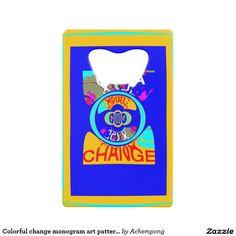 Your Custom Credit Card Bottle Opener Colorful change monogram art pattern design credit card #bottle #opener