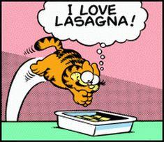Garfield: I love lasagna!