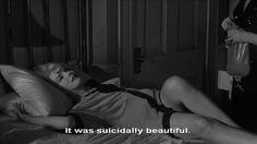 It was suicidally beautiful