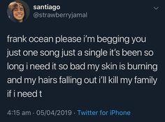 Frank Ocean Lyrics, Frank Ocean Quotes, Frank Ocean Tumblr, Waffle House, Tweet Tweet, Saddest Songs, In My Feelings, T 4, True Quotes
