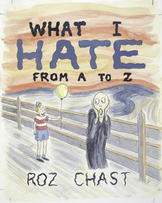 Roz Chast: Cartoon Memoirs - Norman Rockwell Museum - The Home for American Illustration Date, Roz Chast, Z Book, Book Nerd, American Illustration, National Book Award, Pet Peeves, Norman Rockwell, Used Books
