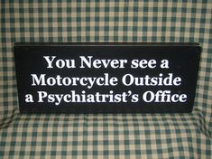 Are you a crazy biker who just love to spend hours riding on your motorcycle? Check out these funny motorcycle quotes; you are surely gonna love them. Funny Motorcycle, Motorcycle Quotes, Motocross Quotes, Motorcycle Patches, Motorcycle Clubs, Biker Chick, Biker Girl, Chopper, Bike Quotes