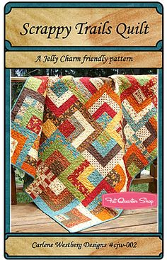 Scrappy Trails Quilt Pattern Carlene Westberg Designs Layer cake and charm pack