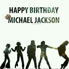 26 Happy Birthday Michael Jackson Ideas Michael Jackson Jackson Michael