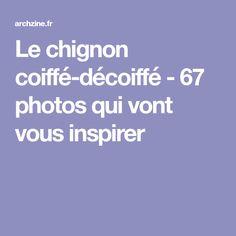 Le chignon coiffé-décoiffé - 67 photos qui vont vous inspirer