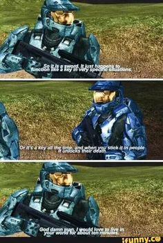 I don't know the original game but it sounds like it's referencing Kingdom Hearts.so KH board it goes. << Nope it's just Red Vs Blue and it's referencing. itself I guess Video Game Memes, Video Games Funny, Funny Video Memes, Funny Games, Gamer Humor, Gaming Memes, Really Funny, The Funny, Halo Funny