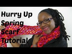 Hurry Up Spring Scarf Tutorial - YouTube ༺✿ƬⱤღ http://www.pinterest.com/teretegui/✿༻