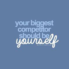 Tu mayor competidor debería de ser tu mismo.