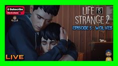 LIVE | 🔴   |  LIFE IS STRANGE 2...Episode 5: WOLVES ,....😊 Life Is Strange, Episode 5, Wolves, Live Life, Channel, Games, Youtube, A Wolf, Game