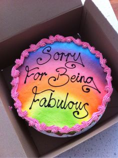 I want this cake for my birthday. Except i want it to say 'sorry for being 2 fab 4 u. #2fab' lol