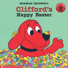 Clifford's Happy Easter by Norman Bridwell -  813.69 B852C31 - http://library.cedarville.edu/record=b1325834