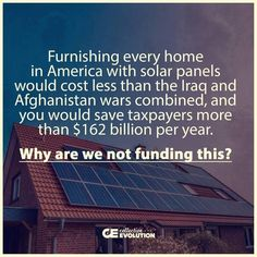 Because war and politics and greedy rich people are far more important. Save Our Earth, Save The Planet, Renewable Energy, Solar Energy, Afghanistan War, Alternative Energy, Social Issues, Solar Panels, Climate Change