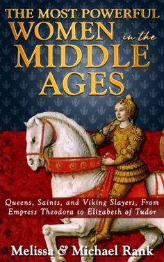 The Most Powerful Women in the Middle Ages: Queens, Saints, and Viking Slayers, From Empress Theodora to Elizabeth of Tudor by Melissa Rank, http://www.amazon.com/dp/B00EJNPNGA/ref=cm_sw_r_pi_dp_sHYetb0M5KBZ9