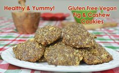 Gluten-Free Vegan Cookies with Dried Figs and Cashew Nuts!