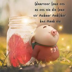 Waarvoor lewe ons as ons nie die lewe vir mekaar makliker kan maak nie Wisdom Quotes, Qoutes, Cute Piglets, Afrikaanse Quotes, Goeie More, Daily Bread, Mom And Dad, Beautiful Pictures, Inspirational Quotes