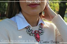Por Dentro... em Rosa: Camisa branca : uma peça e mil combinações !