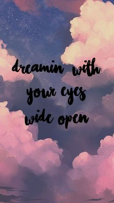 Dreaming with your eyes wide open - Theriza Schultz - The Greatest Showman - Eye Quotes, Lyric Quotes, Movie Quotes, Cute Song Quotes, The Greatest Showman, Happy Quotes, Positive Quotes, Love Quotes Wallpaper, Trendy Wallpaper