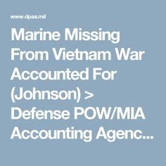 Marine Missing From Vietnam War Accounted For (Johnson) > Defense POW/MIA Accounting Agency > Recent News & Stories