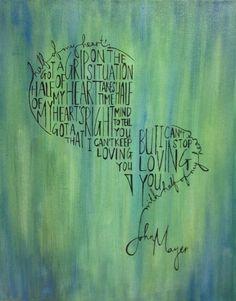 """John Mayer """"Half Of My Heart"""" Lyrics Painting. $35.00, via Etsy. Too cute!"""